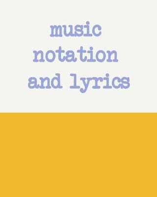 Music Notation and Lyrics by Hattie Louise Notebooks