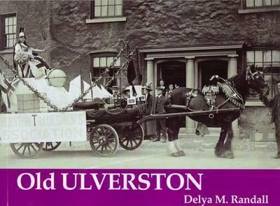 Old Ulverston by Delya M. Randall