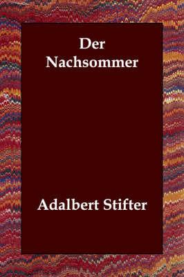 Der Nachsommer by Adalbert Stifter