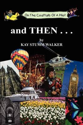 And Then... by Kay Stumm Walker