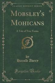 Mobsley's Mohicans by Harold Avery