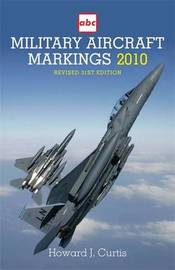Military Aircraft Markings 2010: 2010 by Howard J. Curtis image