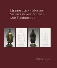 Metropolitan Museum Studies in Art, Science, and Technology, Volume 1, 2010 image