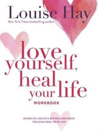 Love Yourself, Heal Your Life Workbook by Louise Hay image