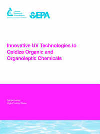 Innovative UV Technologies to Oxidize Organic and Organoleptic Chemicals by Karl G Linden
