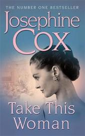 Take this Woman by Josephine Cox image