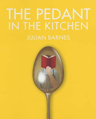 The Pedant in the Kitchen by Julian Barnes image