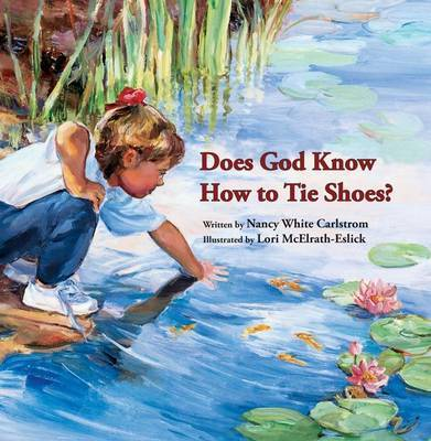 Does God Know How to Tie Shoes? by Nancy White Carlstrom image