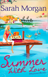 Summer With Love by Sarah Morgan