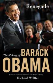 Renegade: The Making of Barack Obama by Richard Wolffe image