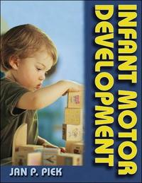 Infant Motor Development by Jan P. Piek