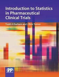 Introduction to Statistics in Pharmaceutical Clinical Trials by Todd A Durham image