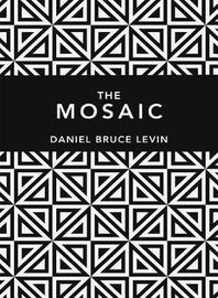 The Mosaic by Daniel B Levin image