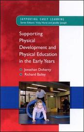 Supporting Physical Development in the Early Years by Jonathan Doherty