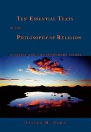 Ten Essential Texts in Philososphy of Religion by Steven M Cahn