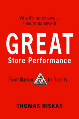 Great Store Performance: From Illusion to Reality by Thomas Riskas image