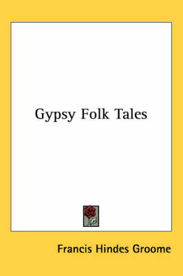 Gypsy Folk Tales by Francis Hindes Groome image