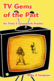 TV Gems of the Past: For Trivia & Crosswords Puzzles by Ruby A Sampson