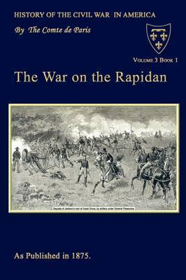 The War On The Rapidan by Comte De Paris