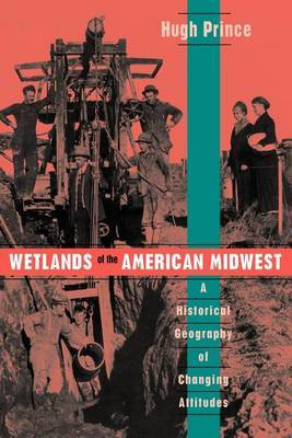 Wetlands of the American Midwest by Hugh Prince