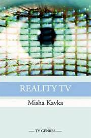 Reality TV by Misha Kavka