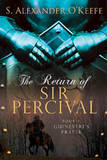 The Return of Sir Percival: Book 1 by S Alexander O'Keefe