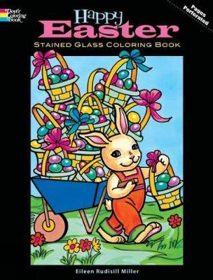 Happy Easter Stained Glass Coloring Book by Eileen Miller