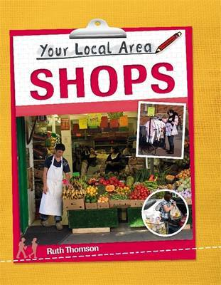 Your Local Area: Shops by Ruth Thomson
