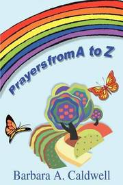 Prayers from A to Z by Barbara A. Caldwell image