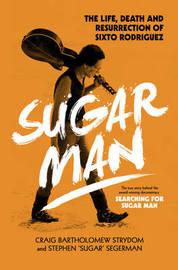 Sugar Man by Craig Bartholomew Strydom