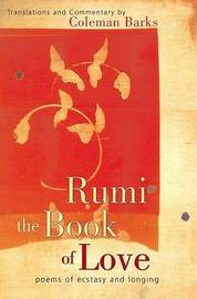Rumi The Book Of Love by Coleman Barks