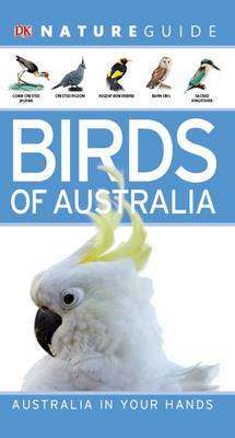 Nature Guide: Birds of Australia by DK Australia