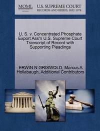 U. S. V. Concentrated Phosphate Export Ass'n U.S. Supreme Court Transcript of Record with Supporting Pleadings by Erwin N. Griswold