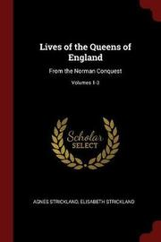 Lives of the Queens of England by Agnes Strickland image