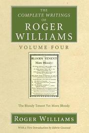 The Complete Writings of Roger Williams, Volume 4 by Roger Williams