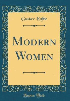Modern Women (Classic Reprint) by Gustav Kobbe image