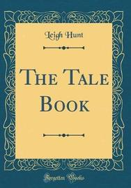 The Tale Book (Classic Reprint) by Leigh Hunt image