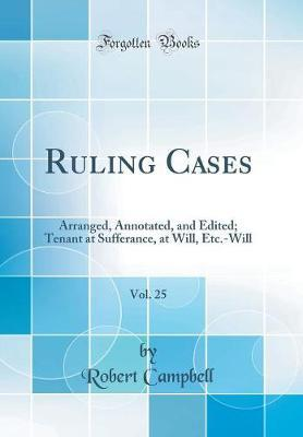 Ruling Cases, Vol. 25 by Robert Campbell