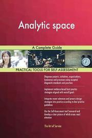 Analytic Space a Complete Guide by Gerardus Blokdyk