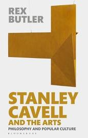 Stanley Cavell and the Arts by Rex Butler image