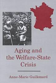 Aging and the Welfare-state Crisis by Anne-Marie Guillermard image