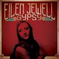 Gypsy by EilenJewell