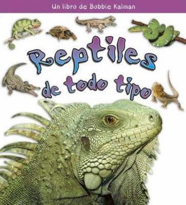 Que Son Los Reptiles? by Bobbie Kalman image