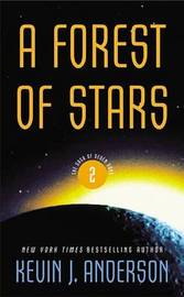 A Forest of Stars (Saga of Seven Suns #2) by Kevin J. Anderson
