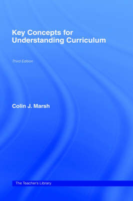 Key Concepts for Understanding Curriculum by Colin Marsh