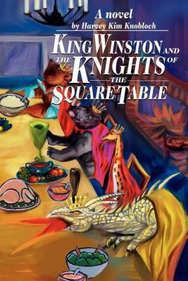King Winston and the Knights of the Square Table by Harvey K Knobloch image