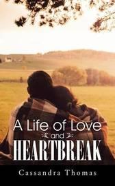 A Life of Love and Heartbreak by Cassandra Thomas