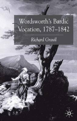 Wordsworth's Bardic Vocation, 1787-1842 by Richard Gravil image
