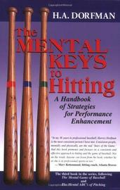 The Mental Keys to Hitting by H.A. Dorfman