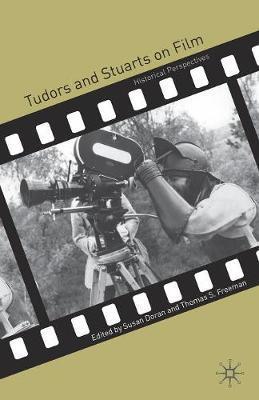 Tudors and Stuarts on Film by Susan Doran image
